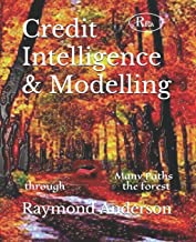Credit Intelligence & Modelling: Many Paths through the Forest