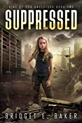 Suppressed: A Dystopian Romance (Sins of Our Ancestors Book 2) Kindle Edition