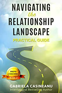 Navigating the Relationship Landscape (Photo-Coaching Book 2)