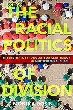 The Racial Politics of Division: Interethnic Struggles for Legitimacy in Multicultural Miami