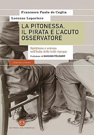 La pitonessa, il pirata e lacuto osservatore: Spiritismo e scienza nell'Italia della belle époque