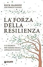Permalink to La forza della resilienza: i 12 segreti per essere felici, appagati e calmi PDF
