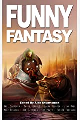 Funny Fantasy (Unidentified Funny Objects Annual Anthology Series of Humorous SF/F) Kindle Edition