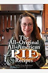 Rose's All-Original All-American Pie Recipes Kindle Edition