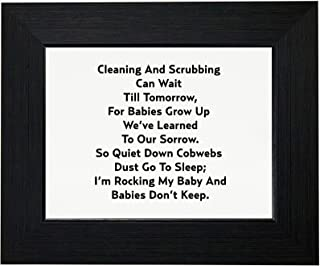 Royal Prints Cleaning & Scrubbing Can Wait - Babies Grow Up Too Fast Framed Print Poster Wall or Desk Mount Options