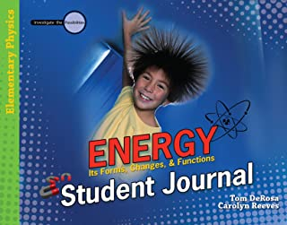 Energy: Student Journal: Its Forms, Changes, & Functions (Investigate the Possibilities Series) (Investigate the Possibilities: Elementary Physics)