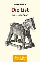 Die List: Mythen und Psychologie (Wissen & Leben) (German Edition)