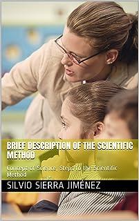 BRIEF DESCRIPTION OF THE SCIENTIFIC METHOD: Concept of Science, Steps fo the Scientific Method