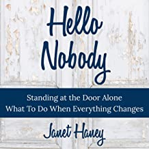 Hello Nobody: Standing at the Door Alone, What to Do When Everything Changes