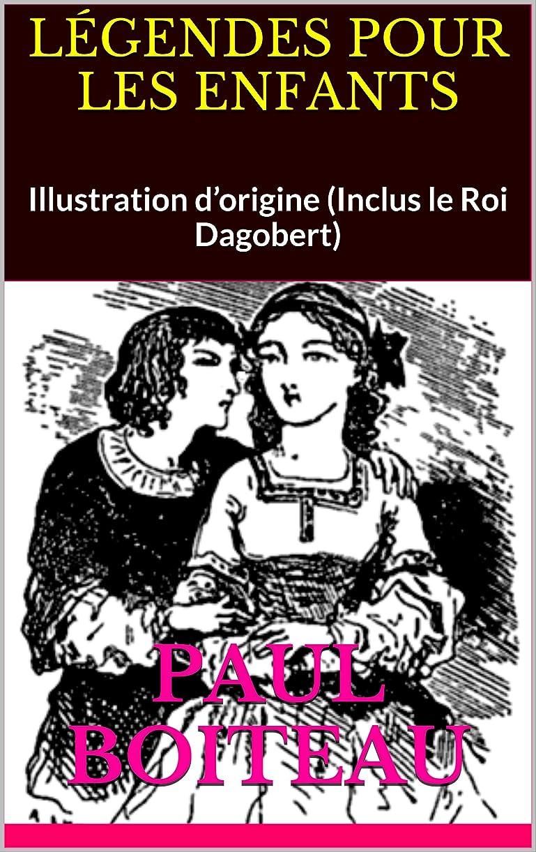 神秘上記の頭と肩スリーブLéGENDES POUR LES ENFANTS: Illustration d'origine (Inclus le Roi Dagobert) (French Edition)