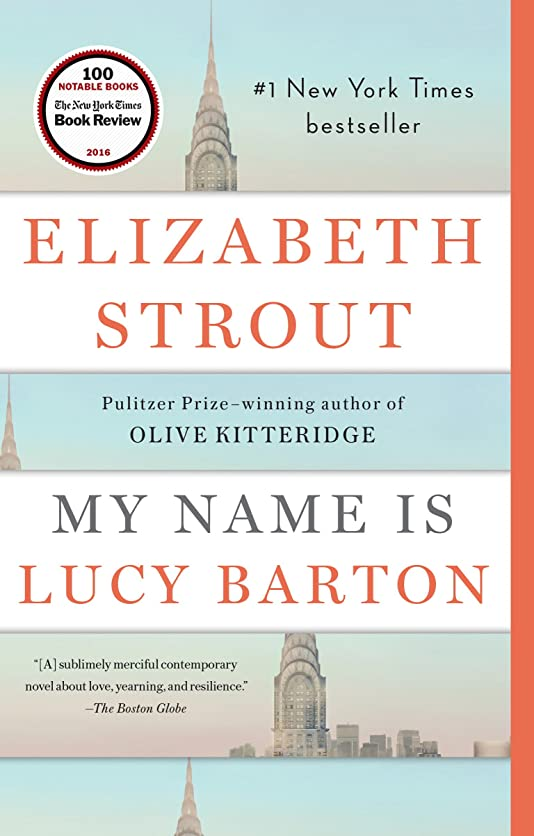 ボーダー登山家卑しいMy Name Is Lucy Barton: A Novel (English Edition)
