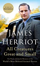 All Creatures Great and Small: The Warm and Joyful Memoirs of the World's Most Beloved Animal Doctor: 1