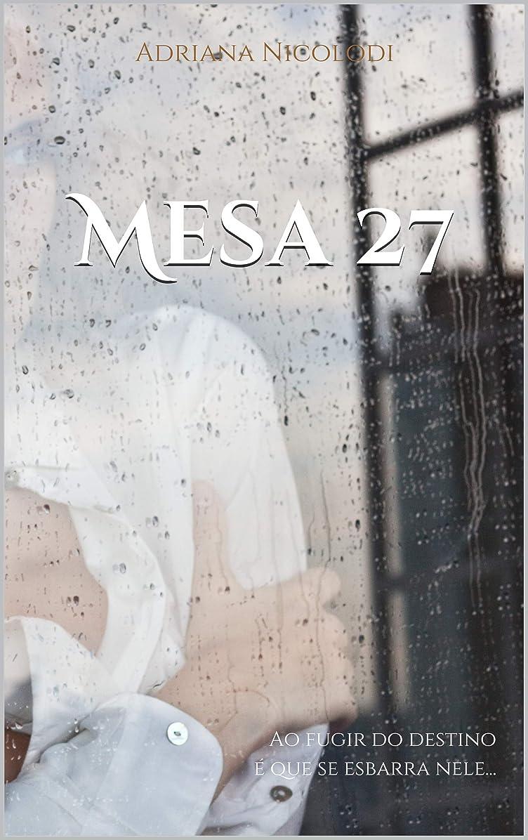 オセアニアイタリアの邪魔するMesa 27: Ao fugir do destino é que se esbarra nele... (Portuguese Edition)