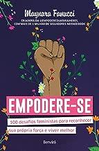 Empodere-se: 100 desafios feministas para reconhecer sua própria força e viver melhor