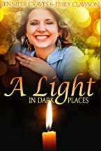 A Light In Dark Places