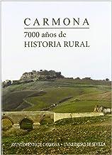 Carmona. 7000 años de historia rural: Actas VII Congreso de Historia de Carmona: 228 (Historia y Geografía)