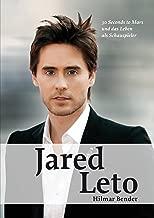 Jared Leto: 30 Seconds to Mars und das Leben als Schauspieler (German Edition)