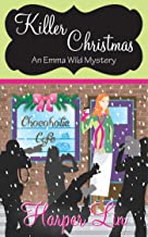 Killer Christmas (Holiday Series Book 1) (An Emma Wild Mystery with Recipes) (English Edition)