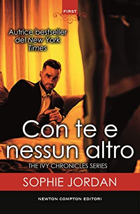 Con te e nessun altro (The Ivy Chronicles Series Vol. 2)