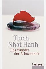 Das Wunder der Achtsamkeit: Einführung in die Meditation (German Edition) eBook Kindle