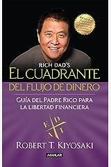 El cuadrante del flujo del dinero: Guía del Padre Rico hacia la Libertad Financiara (Spanish Edition) Kindle Edition