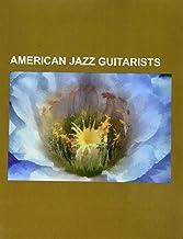 American jazz guitarists: Frank Zappa, Joe Pass, Chet Atkins, Alan Kay, Stanley Jordan, Greg Howe, Les Paul, George Benson, Charlie Christian, Curtis ... Jim Ferguson, Chuck Wayne, Jack Grassel