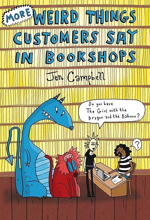 不屈逃げるどれMore Weird Things Customers Say in Bookshops (English Edition)