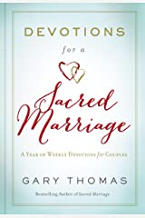 Devotions for a Sacred Marriage: A Year of Weekly Devotions for Couples Kindle Edition