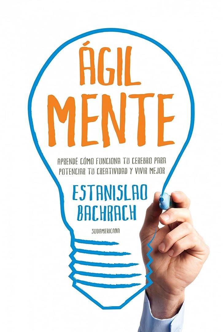 持っている人気預言者ágilmente: Aprendé cómo funciona tu cerebro para potenciar tu creatividad y vivir mejor (Spanish Edition)