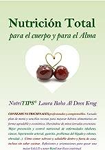 Nutrición Total para el cuerpo y para el alma: NutriTIPS © Laura Baha Al Deen (Spanish Edition)