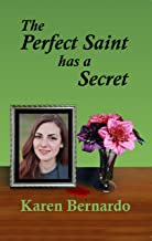 The Perfect Saint has a Secret (Rose Bevelacqua Mysteries Book 3)