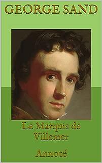 Le Marquis de Villemer: Annoté (French Edition)