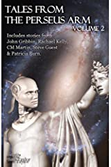 Tales from the Perseus Arm Volume 2 (The Perseus Arm Anthologies) Kindle Edition
