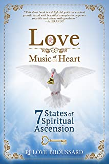 Love: Music of the Heart: 7 States of Spiritual Ascension