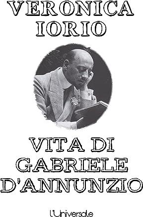 Vita di Gabriele DAnnunzio
