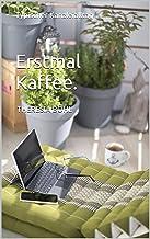 Erstmal Kaffee.: Typischer Kanzleialltag (German Edition)