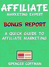 A Quick Guide To Affiliate Marketing: Affiliate Marketing Expert