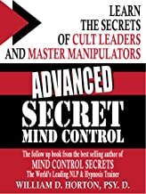 Advanced Mind Control Secrets: Coversational Hypnosis & NLP Learn the secrets of cult leaders and master manipulators