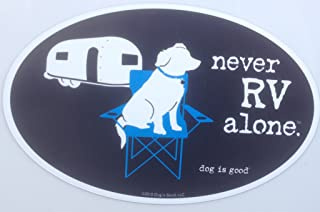 Dog is Good Oval Car Magnet Never RV Alone - Great Gift for Dog Lovers, 4x6 Inches