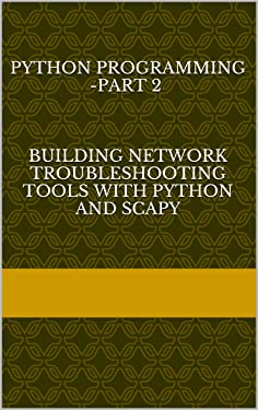 Python Programming -Part 2 Building Network Troubleshooting tools with Python and Scapy