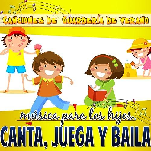 Canciones de Guardería de Verano!. Música para los Hijos, Canta Juega Baila