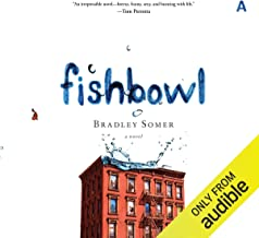 Fishbowl: A Novel