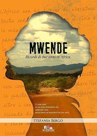 Mwende: Ricordi di due anni in Africa