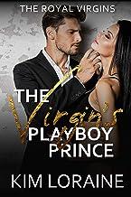 The Virgin's Playboy Prince (The Royal Virgins Book 1)