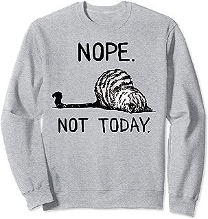 Nope not today cat Sweatshirt