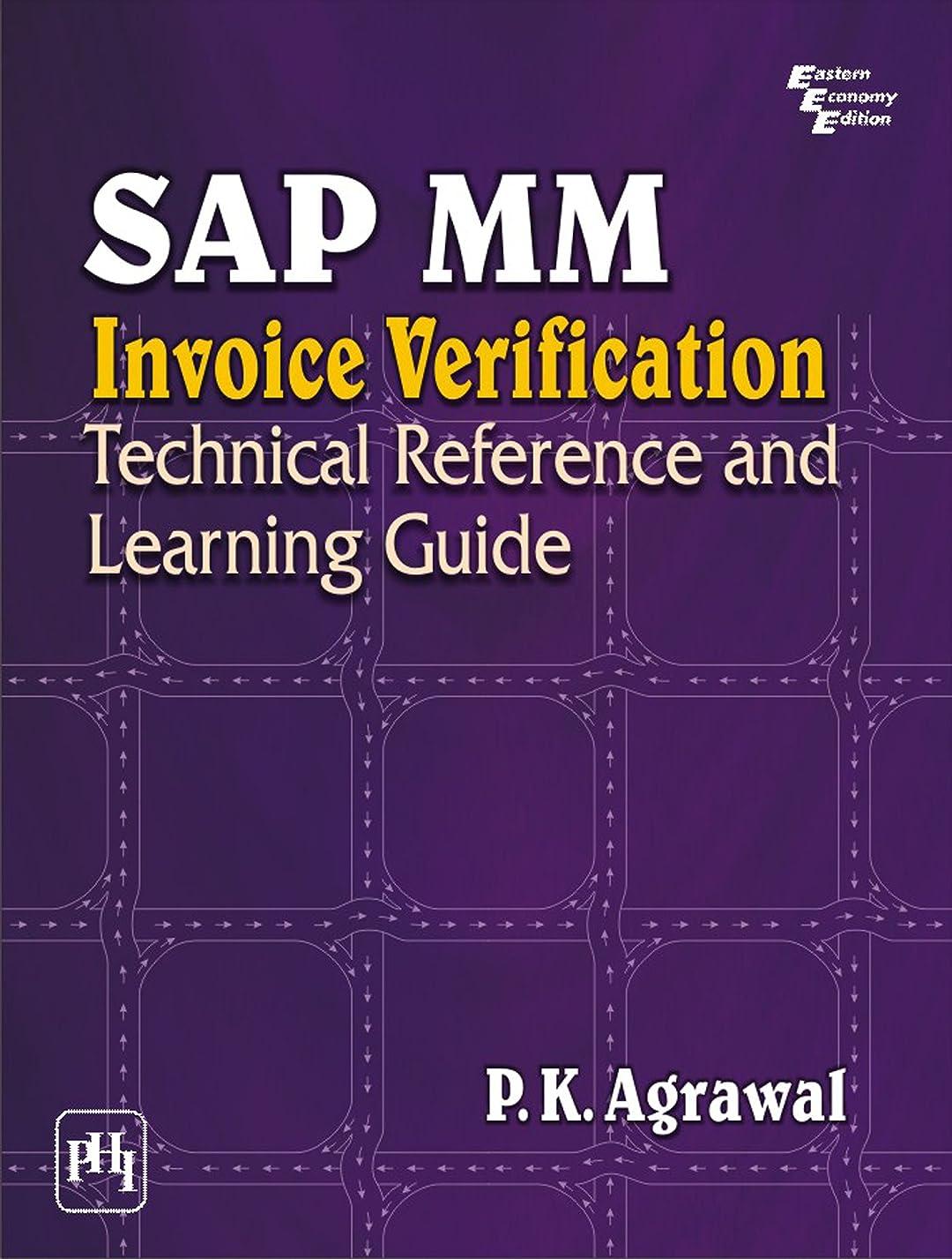 拡散するスクラッチカロリーSAP MM INVOICE VERIFICATION: TECHNICAL REFERENCE AND LEARNING GUIDE (English Edition)