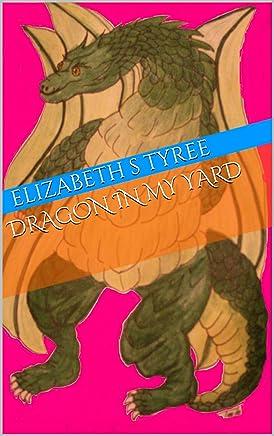 Dragon in My Yard (The Stone Dragon Saga Book 2)