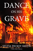 Dance on His Grave (A Sidra Smart Mystery Book 1)