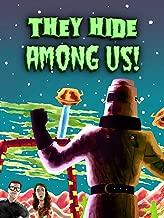 They Hide Among Us!