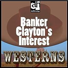 Banker Clayton's Interest
